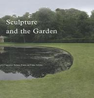 Sculpture and the Garden - Subject/Object: New Studies in Sculpture (Hardback)