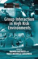 Group Interaction in High Risk Environments (Hardback)