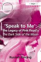 'Speak to Me': The Legacy of Pink Floyd's The Dark Side of the Moon (Paperback)
