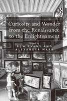 Curiosity and Wonder from the Renaissance to the Enlightenment (Hardback)