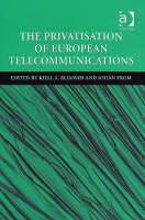 The Privatisation of European Telecommunications