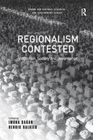 Regionalism Contested: Institution, Society and Governance - Urban and Regional Planning and Development Series (Hardback)