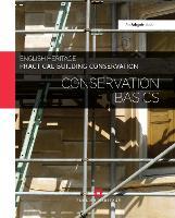 Practical Building Conservation: Conservation Basics - Practical Building Conservation (Hardback)