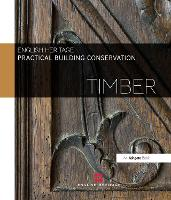Practical Building Conservation: Timber - Practical Building Conservation (Hardback)
