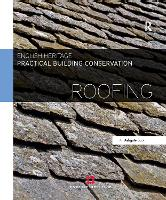 Practical Building Conservation: Roofing - Practical Building Conservation (Hardback)
