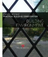 Practical Building Conservation: Building Environment - Practical Building Conservation (Hardback)