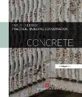 Practical Building Conservation: Concrete - Practical Building Conservation (Hardback)
