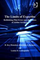 The Limits of Expertise: Rethinking Pilot Error and the Causes of Airline Accidents - Ashgate Studies in Human Factors for Flight Operations (Hardback)