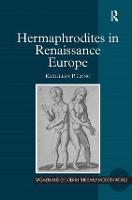 Hermaphrodites in Renaissance Europe - Women and Gender in the Early Modern World (Hardback)