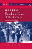 Ritual and Music of North China: Shawm Bands in Shanxi - SOAS Studies in Music Series (Hardback)