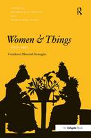 Women and Things, 1750-1950