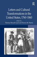 Letters and Cultural Transformations in the United States, 1760-1860 (Hardback)