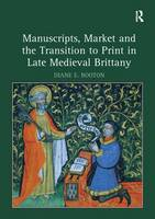 Manuscripts, Market and the Transition to Print in Late Medieval Brittany (Hardback)