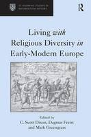 Living with Religious Diversity in Early-Modern Europe - St Andrews Studies in Reformation History (Hardback)