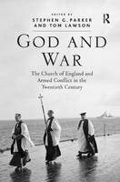 God and War: The Church of England and Armed Conflict in the Twentieth Century (Hardback)