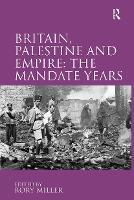 Britain, Palestine and Empire: The Mandate Years (Hardback)