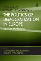 The Ashgate Research Companion to the Politics of Democratization in Europe