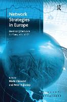 Network Strategies in Europe: Developing the Future for Transport and ICT - Economic Geography Series (Hardback)