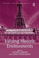 Valuing Historic Environments - Heritage, Culture and Identity (Hardback)