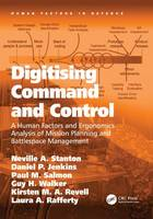Digitising Command and Control: A Human Factors and Ergonomics Analysis of Mission Planning and Battlespace Management - Human Factors in Defence (Hardback)