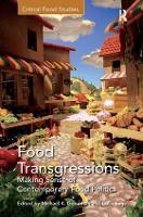 Food Transgressions: Making Sense of Contemporary Food Politics - Critical Food Studies (Hardback)