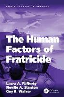 The Human Factors of Fratricide - Human Factors in Defence (Hardback)
