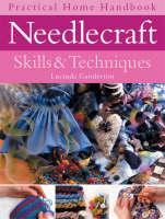 Needlecraft: Skills and Techniques - Practical Home Handbook S. (Paperback)