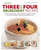 400 Three & Four Ingredient Recipes (Hardback)