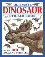 Ultimate Dinosaur Sticker Book: WITH 100 Amazing Stickers (Paperback)