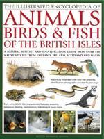Illustrated Encyclopedia of Animals, Birds and Fish of the British Isles (Hardback)