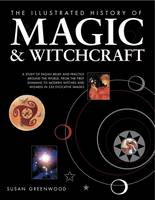 Illustrated History of Magic and Witchcraft (Hardback)