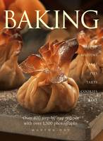 Baking: Breads, Muffins, Cakes, Pies, Tarts, Cookies and Bars, Over 400 Step-by-step Recipes (Hardback)