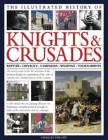 Illus History of Knights & Crusades (Hardback)