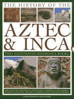 The History of the Atzec & Inca: Two Illustrated Reference Books: Discover the History, Myths and Cultures of the Ancient Peoples of Central and South America, with 1000 Photographs (Hardback)
