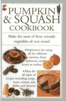 Pumpkin & Squash Cookbook: Make the Most of These Versatile Vegetables in This Collection of Recipes (Hardback)