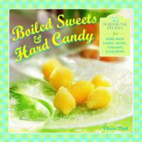 Boiled Sweets & Hard Candy (Paperback)