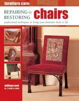 Furniture Care: Repairing & Restoring Chairs (Hardback)