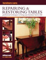 Furniture Care: Repairing & Restoring Tables (Hardback)