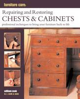 Furniture Care: Repairing and Restoring Chests & Cabinets: Professional Techniques to Bring Your Furniture Back to Life (Hardback)