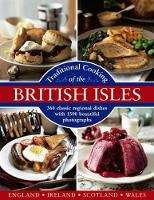 Traditional Cooking of the British Isles: 360 Classic Regional Dishes with 1500 Beautiful Photographs (Hardback)