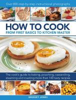 How to Cook: From first basics to kitchen master