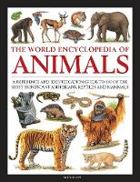 Animals, The World Encyclopedia of: A reference and identification guide to 840 of the most significant amphibians, reptiles and mammals (Hardback)