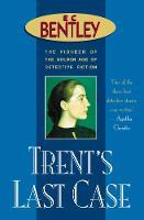 Trent's Last Case - Philip Trent 1 (Paperback)
