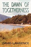 The Dawn of Togetherness (Paperback)