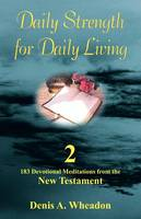 Daily Strength for Daily Living: 183 Devotional Meditations from the New Testament Vol. 2 (Paperback)