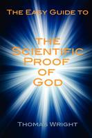The Easy Guide to the Scientific Proof of God (Paperback)