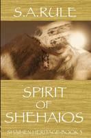 Spirit of Shehaios - Shaihen Heritage Book 3 (Paperback)