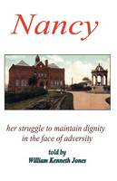 Nancy - Her Struggle to Maintain Dignity in the Face of Adversity (Paperback)