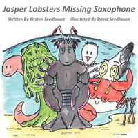 Jasper Lobster's Missing Saxaphone (Paperback)