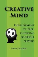 Creative Mind. Development of Free-Thinking Football Players